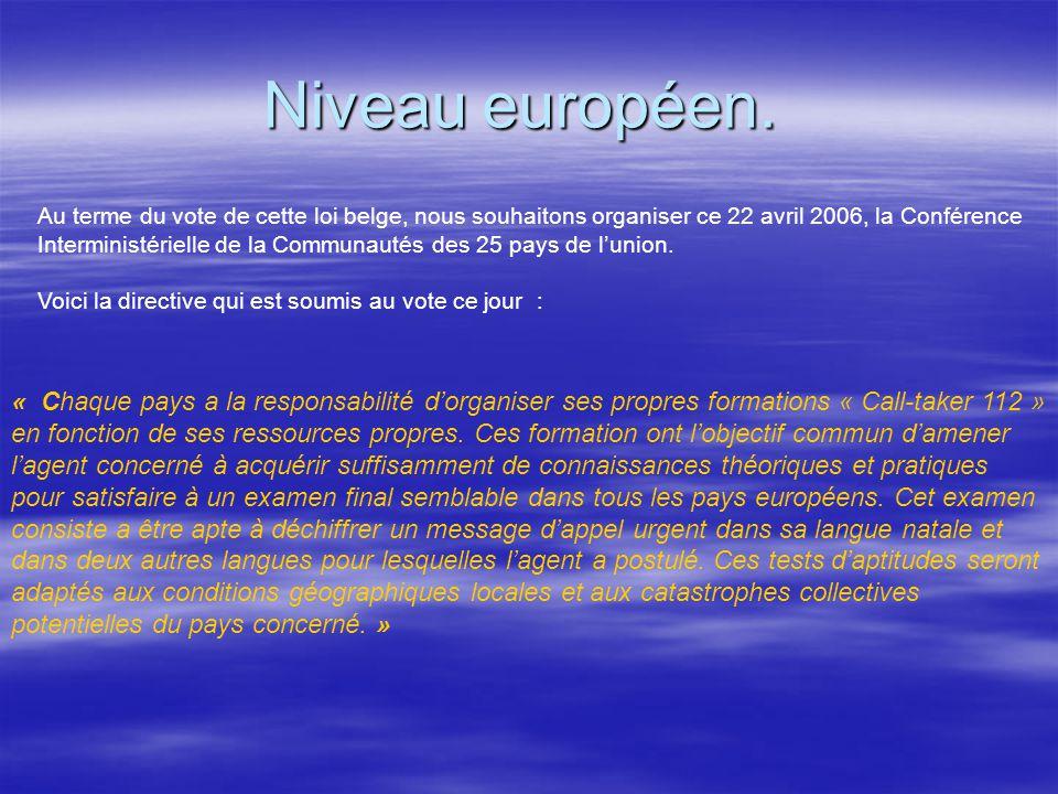 Niveau européen.