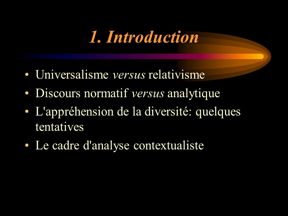 1. Introduction Universalisme versus relativisme