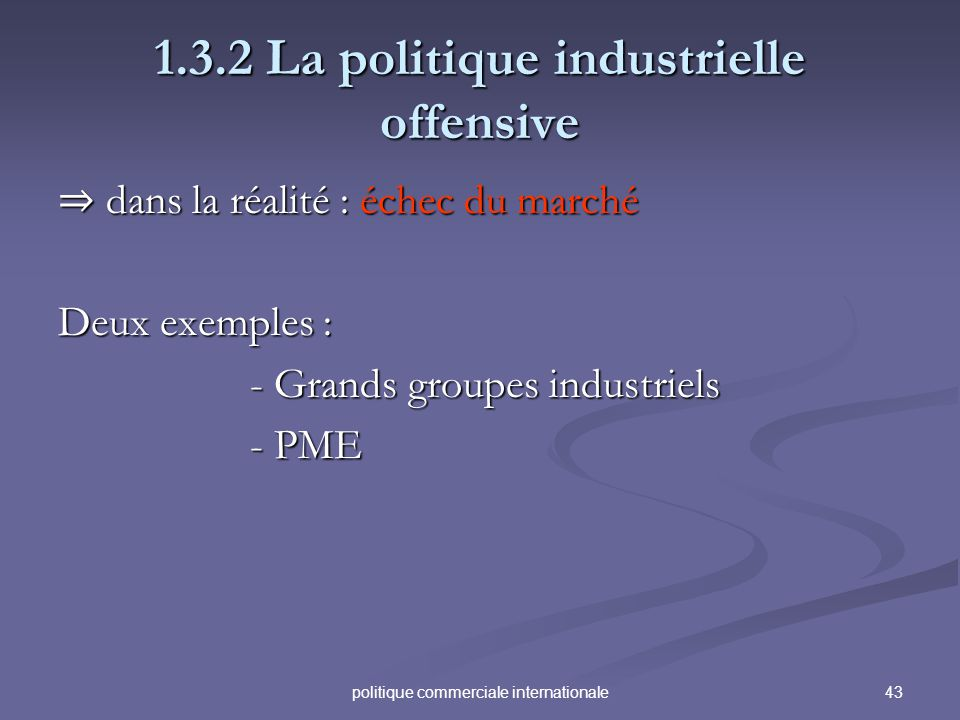 1.3.2 La politique industrielle offensive