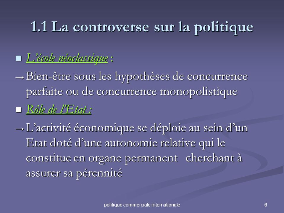 1.1 La controverse sur la politique
