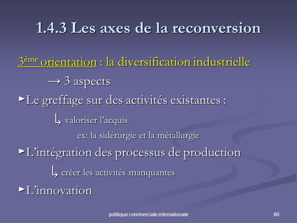 1.4.3 Les axes de la reconversion