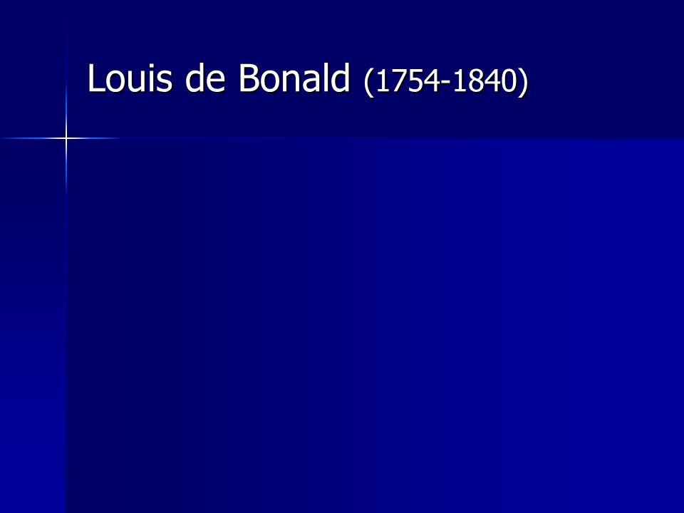 Louis de Bonald (1754-1840)