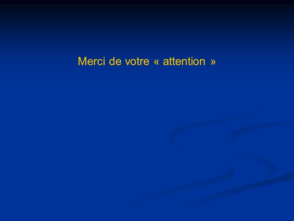 Merci de votre « attention »