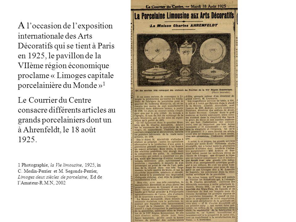 A l'occasion de l'exposition internationale des Arts Décoratifs qui se tient à Paris en 1925, le pavillon de la VIIème région économique proclame « Limoges capitale porcelainière du Monde »1