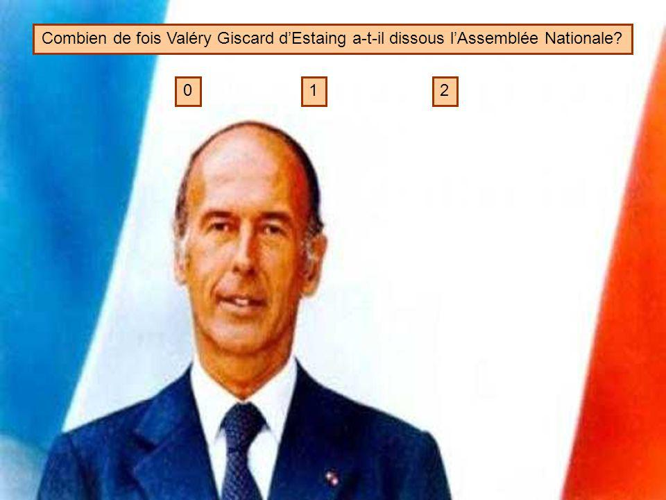 Combien de fois Valéry Giscard d'Estaing a-t-il dissous l'Assemblée Nationale