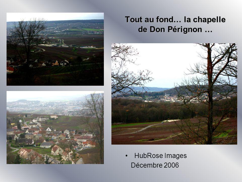 Tout au fond… la chapelle de Don Pérignon …