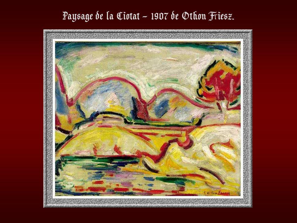 Paysage de la Ciotat – 1907 de Othon Friesz.