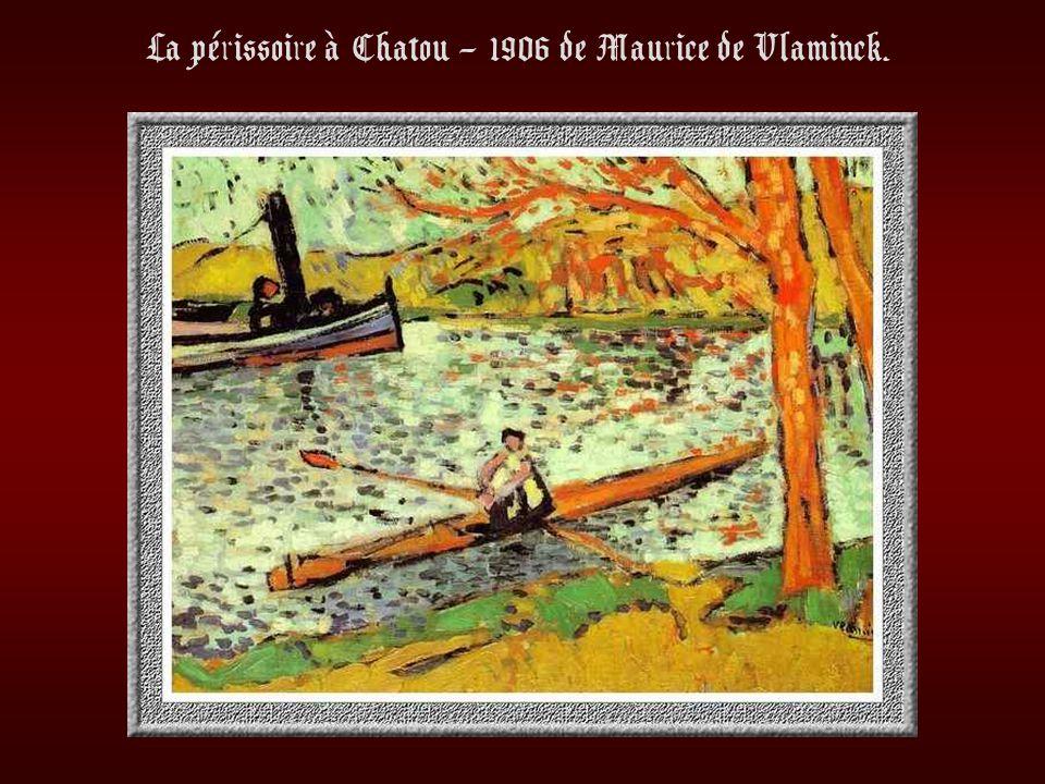La périssoire à Chatou – 1906 de Maurice de Vlaminck.