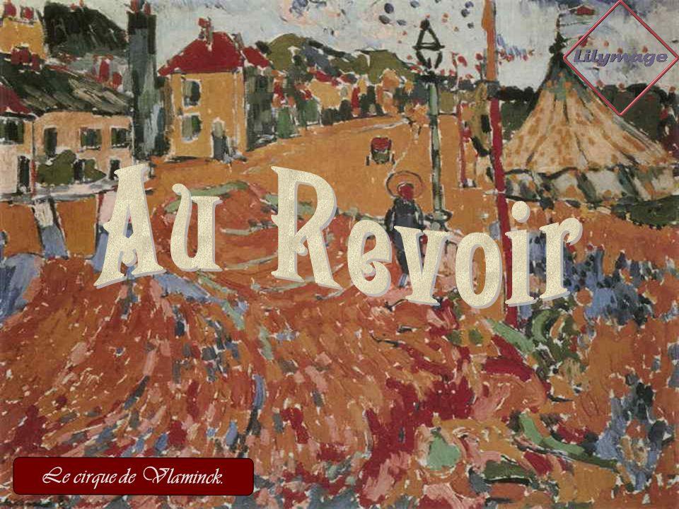 Au Revoir Le cirque de Vlaminck.