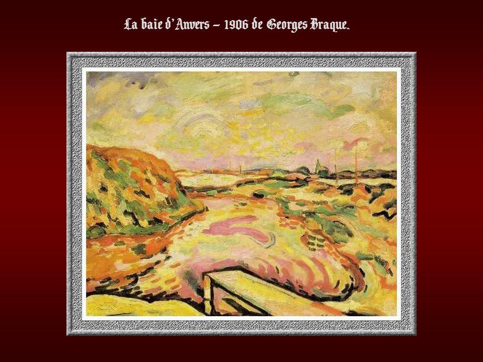 La baie d'Anvers – 1906 de Georges Braque.