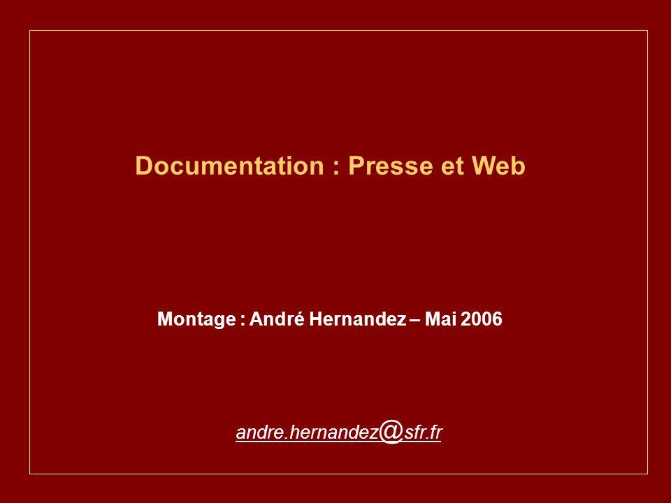 Documentation : Presse et Web Montage : André Hernandez – Mai 2006