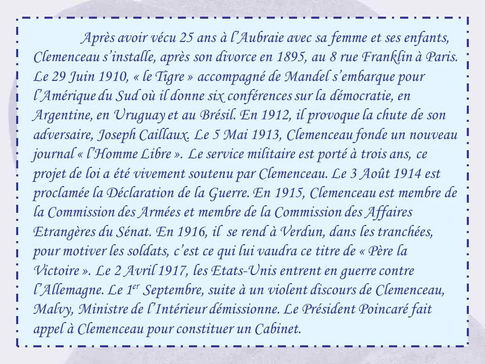 Après avoir vécu 25 ans à l'Aubraie avec sa femme et ses enfants, Clemenceau s'installe, après son divorce en 1895, au 8 rue Franklin à Paris.