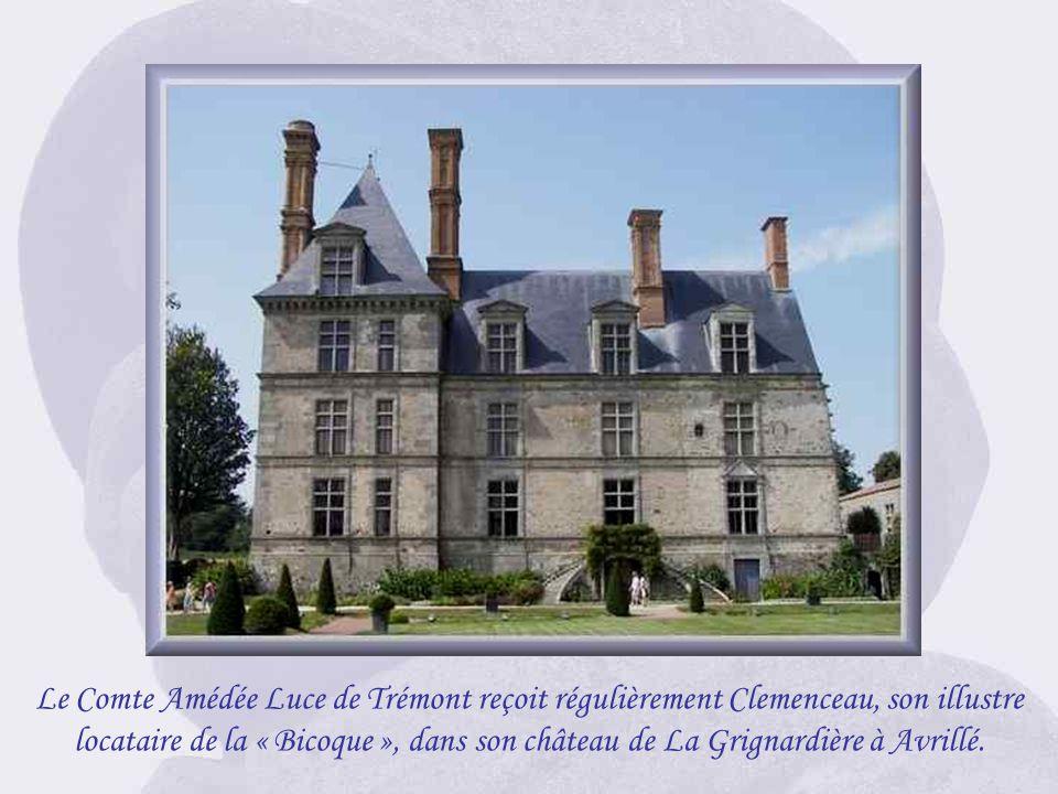 Le Comte Amédée Luce de Trémont reçoit régulièrement Clemenceau, son illustre locataire de la « Bicoque », dans son château de La Grignardière à Avrillé.