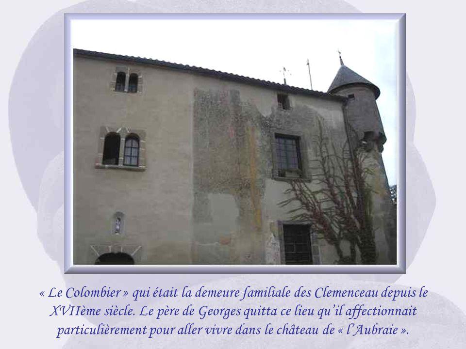 « Le Colombier » qui était la demeure familiale des Clemenceau depuis le XVIIème siècle.
