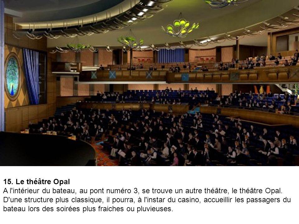 15. Le théâtre Opal