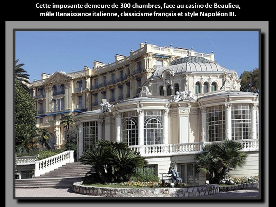 Cette imposante demeure de 300 chambres, face au casino de Beaulieu,