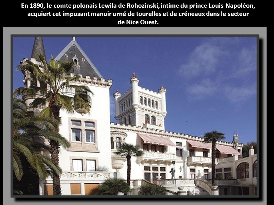 En 1890, le comte polonais Lewila de Rohozinski, intime du prince Louis-Napoléon, acquiert cet imposant manoir orné de tourelles et de créneaux dans le secteur