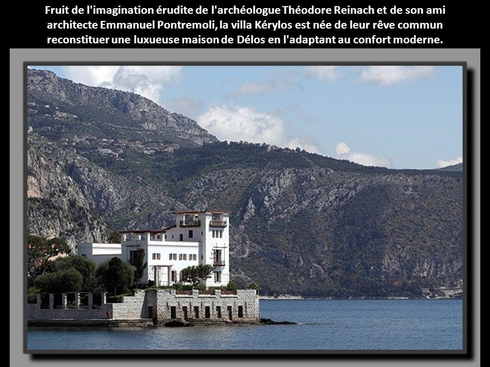 Fruit de l imagination érudite de l archéologue Théodore Reinach et de son ami architecte Emmanuel Pontremoli, la villa Kérylos est née de leur rêve commun