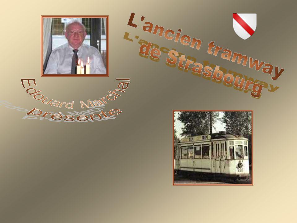 Edouard Marchal présente L ancien tramway de Strasbourg