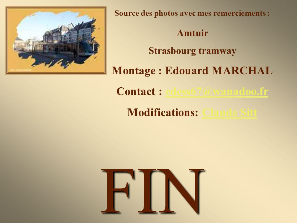 FIN Montage : Edouard MARCHAL Contact : edess67@wanadoo.fr