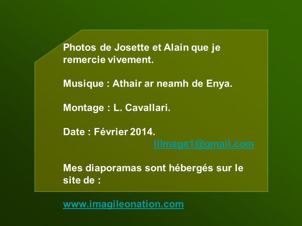 Photos de Josette et Alain que je remercie vivement.