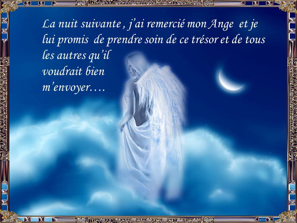 La nuit suivante , j'ai remercié mon Ange et je