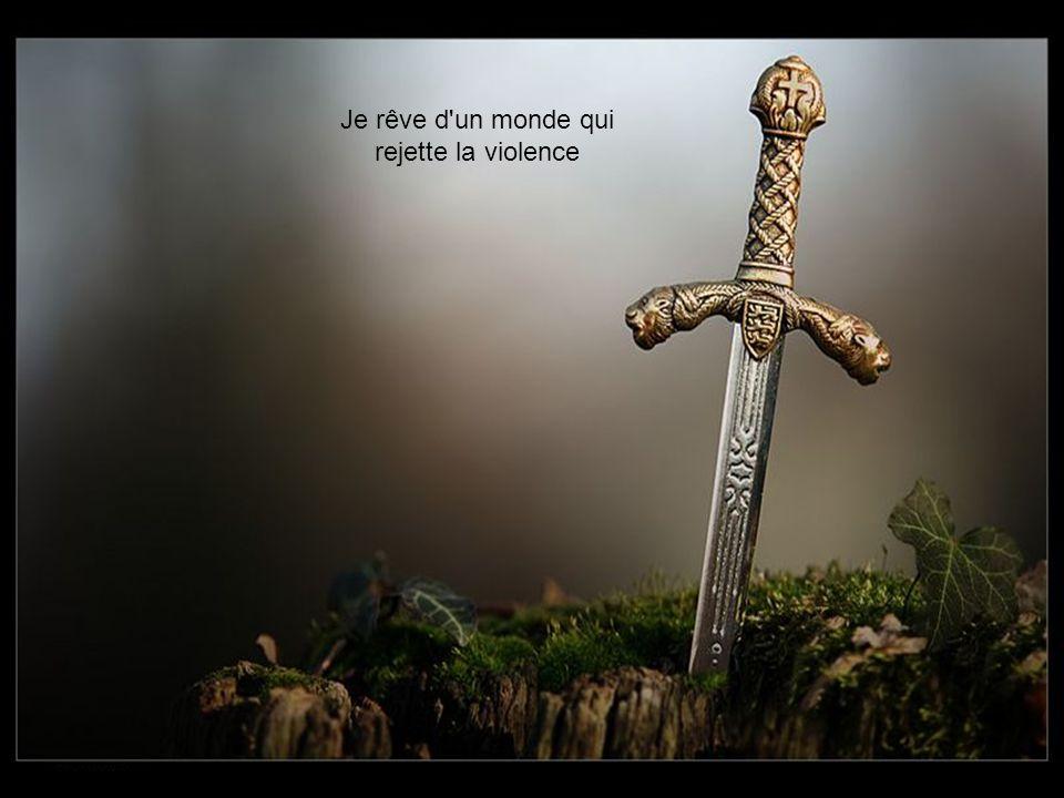 Je rêve d un monde qui rejette la violence