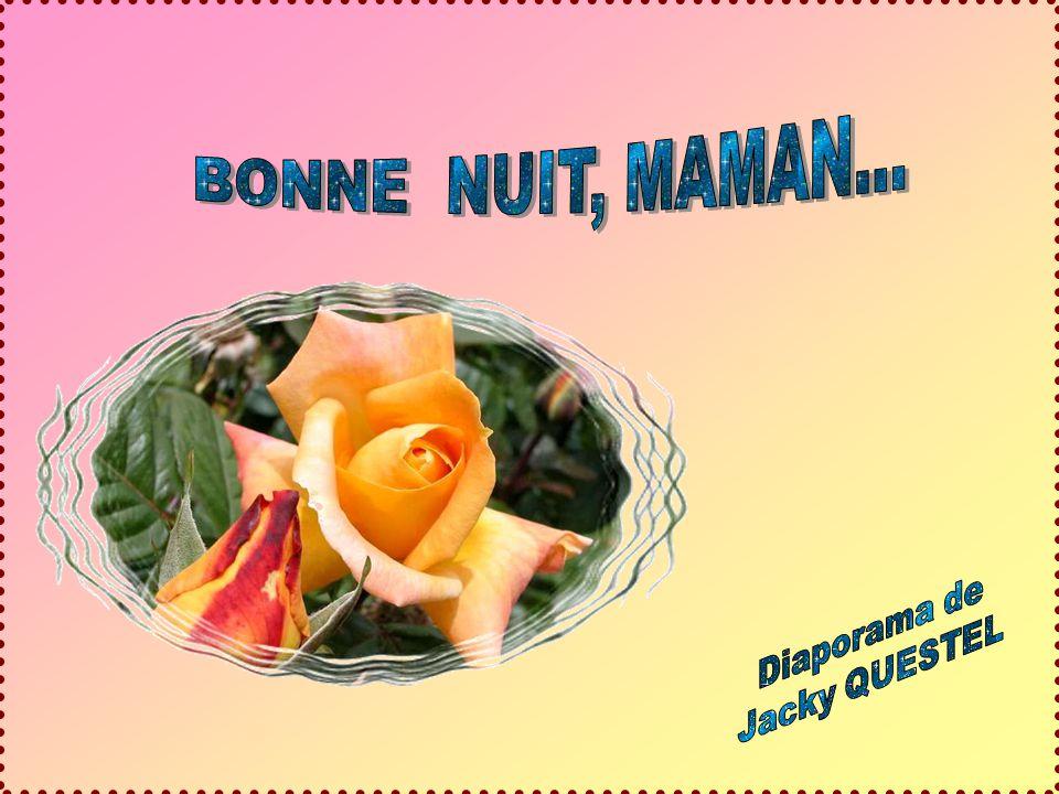 BONNE NUIT, MAMAN... Diaporama de Jacky QUESTEL