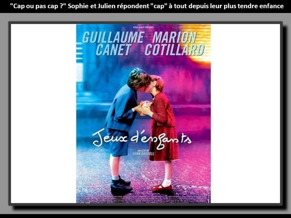 Cap ou pas cap Sophie et Julien répondent cap à tout depuis leur plus tendre enfance