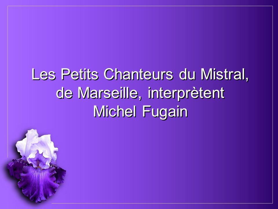 Les Petits Chanteurs du Mistral, de Marseille, interprètent Michel Fugain