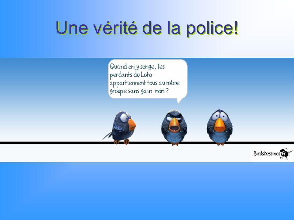 Une vérité de la police!