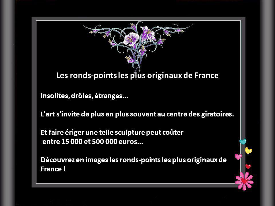 Les ronds-points les plus originaux de France