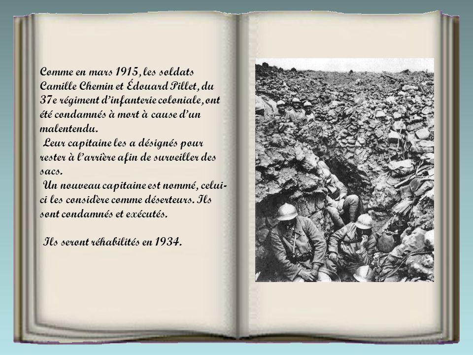 Comme en mars 1915, les soldats Camille Chemin et Édouard Pillet, du 37e régiment d'infanterie coloniale, ont été condamnés à mort à cause d'un malentendu.