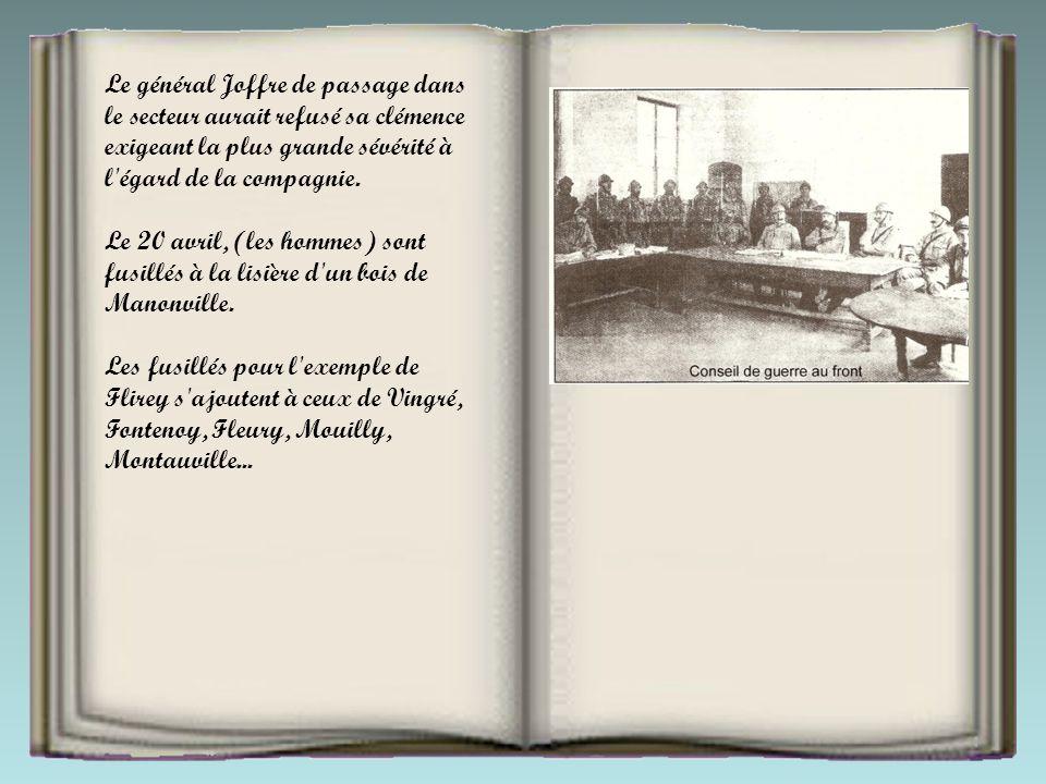 Le général Joffre de passage dans le secteur aurait refusé sa clémence exigeant la plus grande sévérité à l égard de la compagnie.