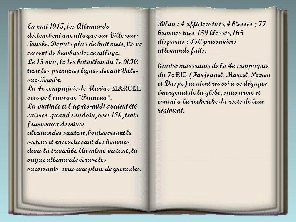 Bilan : 4 officiers tués, 4 blessés ; 77 hommes tués, 159 blessés, 165 disparus ; 350 prisonniers allemands faits.