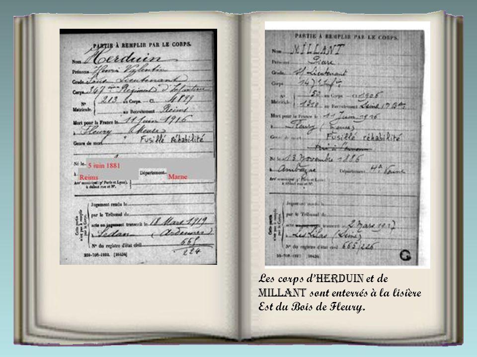 Les corps d'HERDUIN et de MILLANT sont enterrés à la lisière Est du Bois de Fleury.