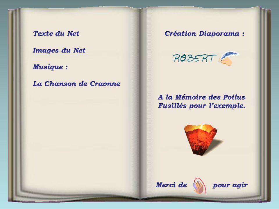 Texte du Net Images du Net. Musique : La Chanson de Craonne. Création Diaporama : A la Mémoire des Poilus.