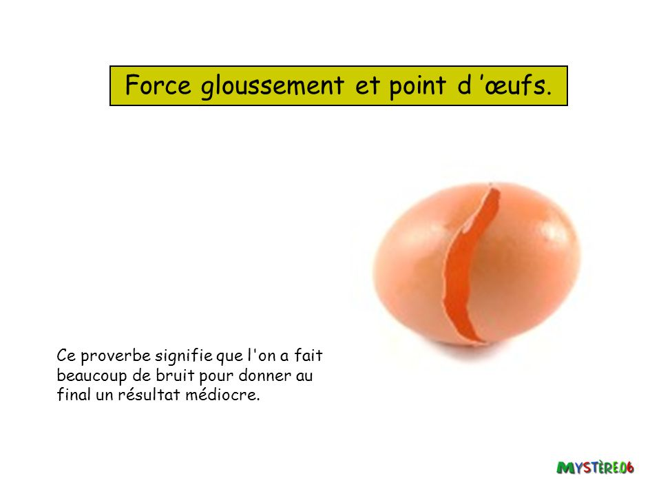 Force gloussement et point d 'œufs.