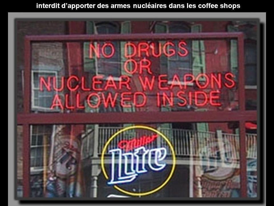 interdit d'apporter des armes nucléaires dans les coffee shops