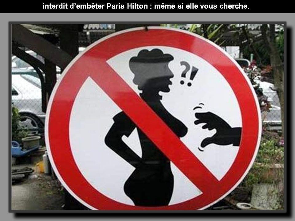 interdit d'embêter Paris Hilton : même si elle vous cherche.