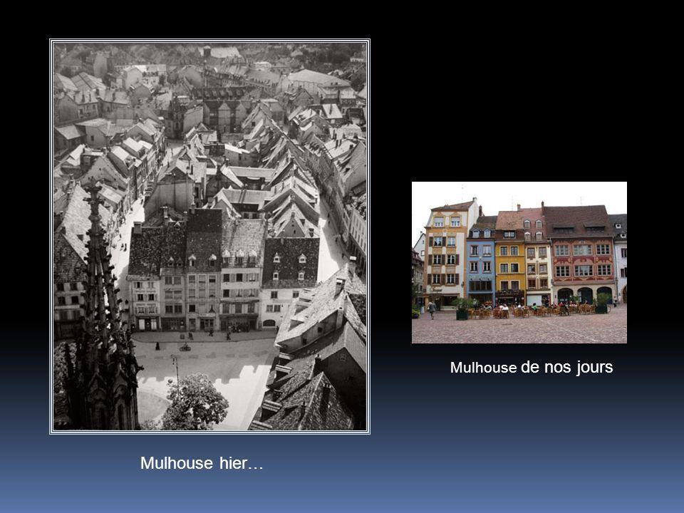 Mulhouse de nos jours Mulhouse hier…