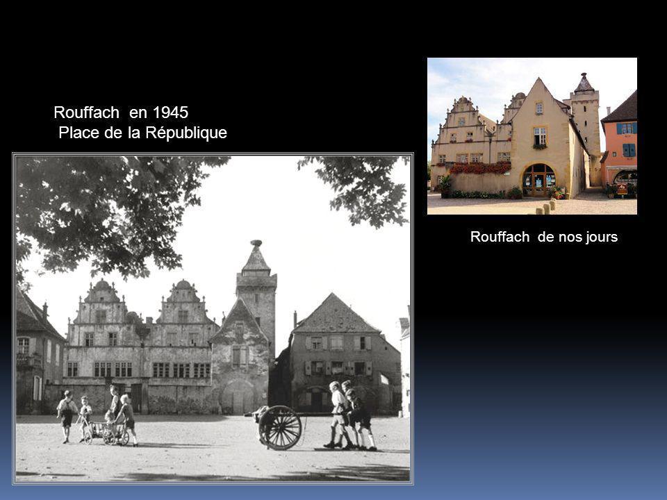 Rouffach en 1945 Place de la République Rouffach de nos jours