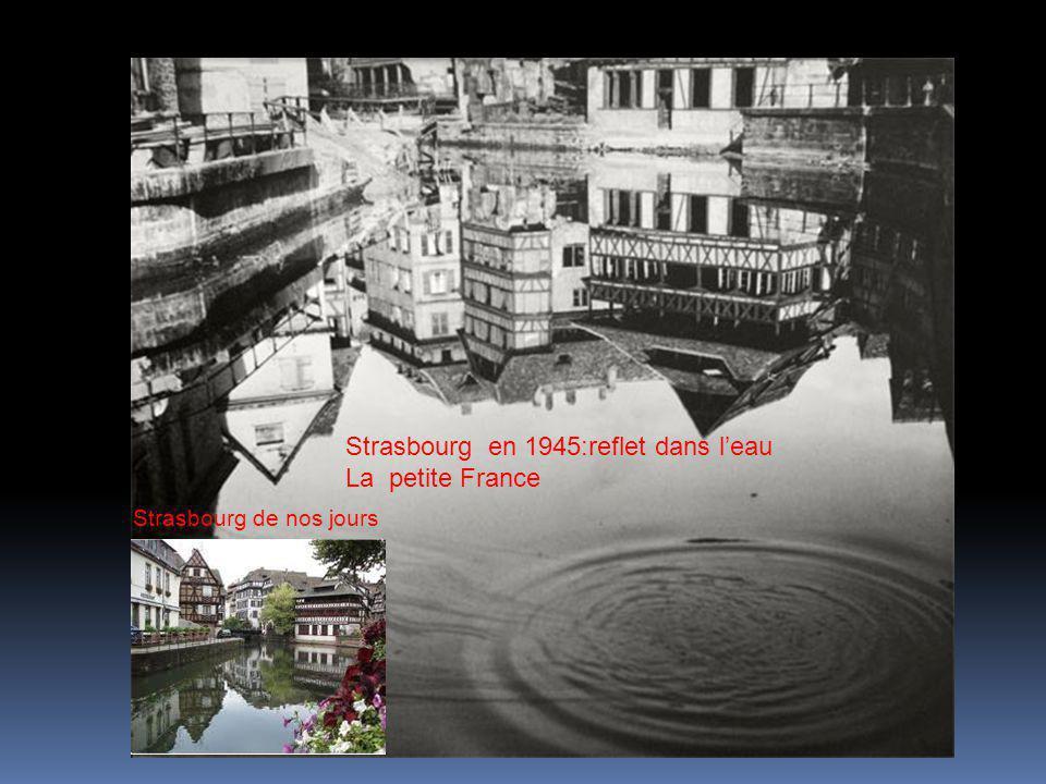 Strasbourg en 1945:reflet dans l'eau La petite France