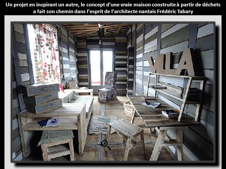 Un projet en inspirant un autre, le concept d une vraie maison construite à partir de déchets