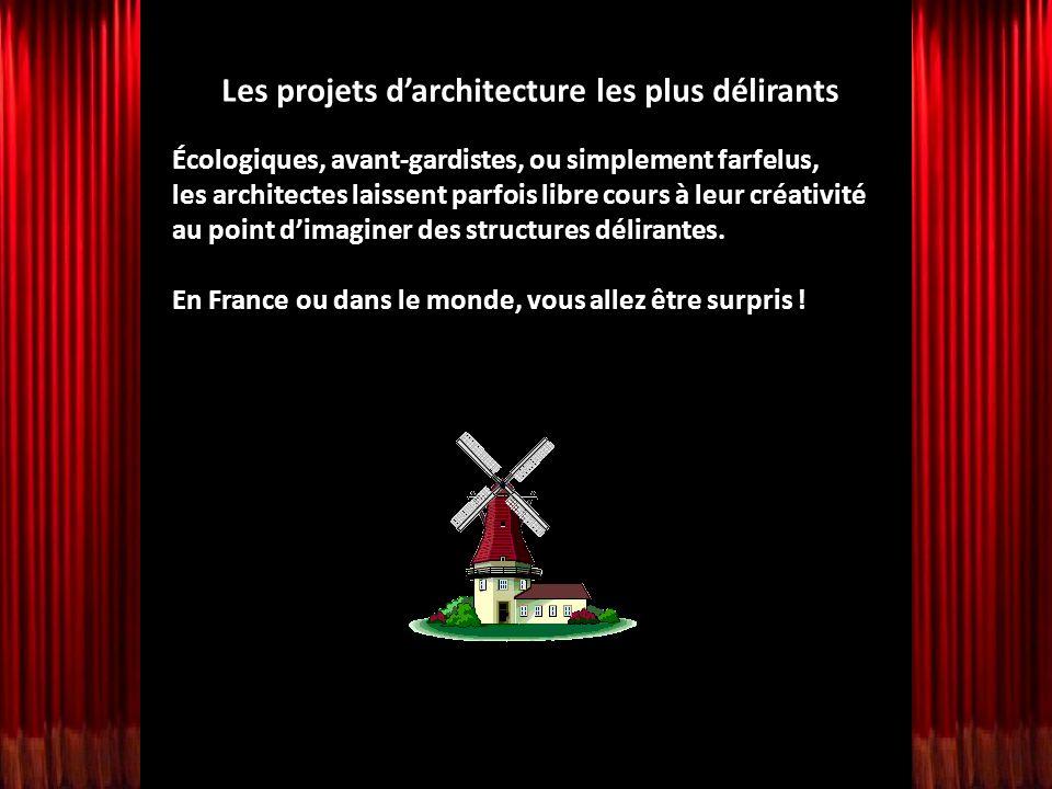 Les projets d'architecture les plus délirants