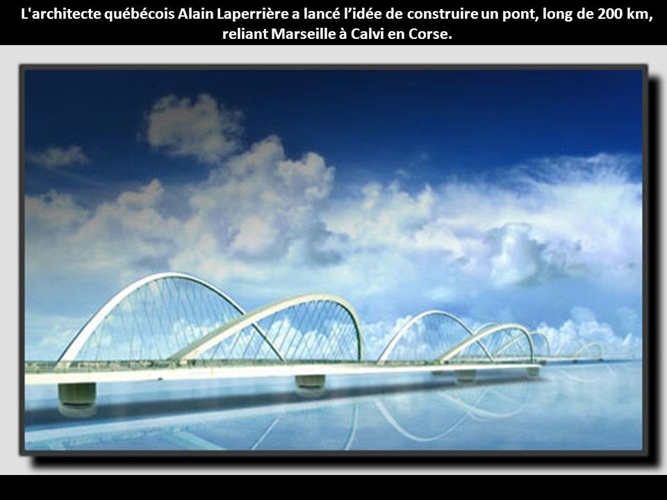 L architecte québécois Alain Laperrière a lancé l'idée de construire un pont, long de 200 km, reliant Marseille à Calvi en Corse.