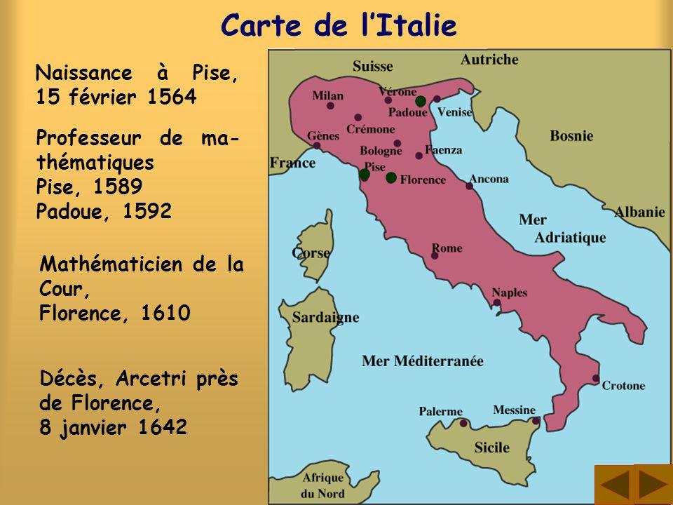Carte de l'Italie Naissance à Pise, 15 février 1564
