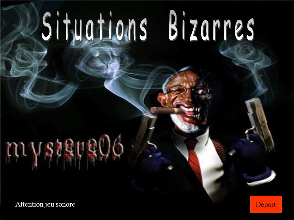 Situations Bizarres Départ Attention jeu sonore
