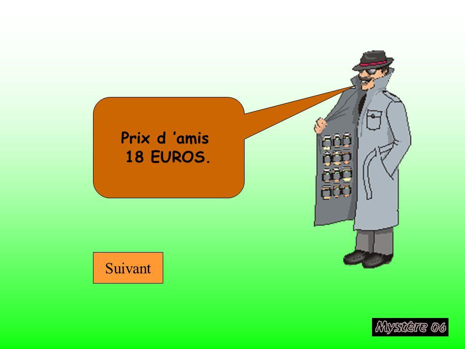 Prix d 'amis 18 EUROS. Suivant