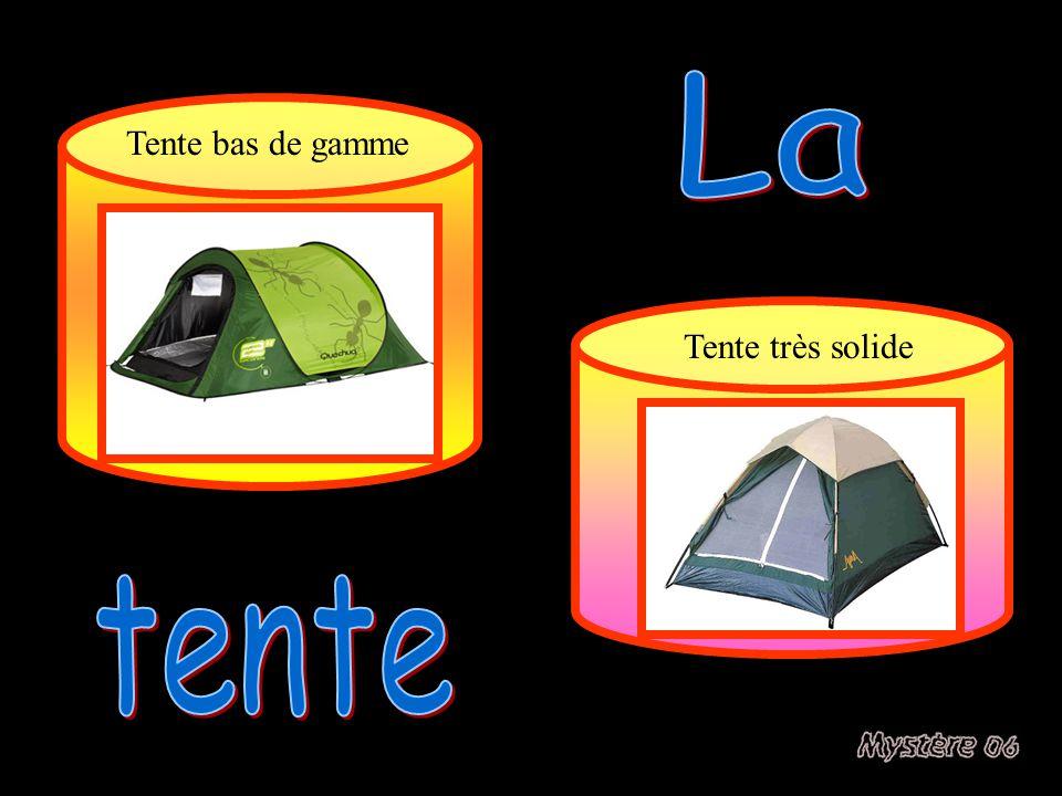 La Tente bas de gamme Tente très solide tente